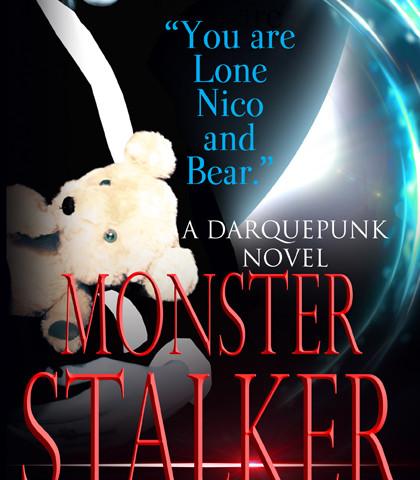 Monster Stalker: A Darquepunk Novel, has released!