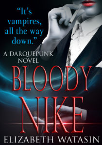 BLOODY NIKE, by Elizabeth Watasin