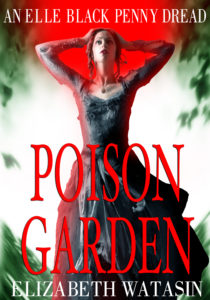 POISON GARDEN, Elizabeth Watasin