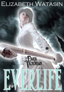 Dark Victorian: EVERLIFE, by Elizabeth Watasin
