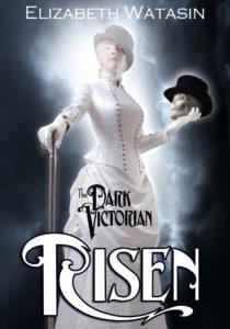 Dark Victorian: Risen, by Elizabeth Watasin