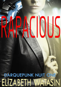 RAPACIOUS, by Elizabeth Watasin